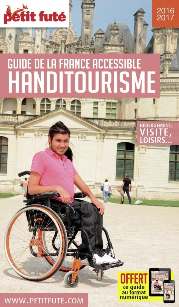 France accessible : Nouveau Guide Handitourisme Petit futé