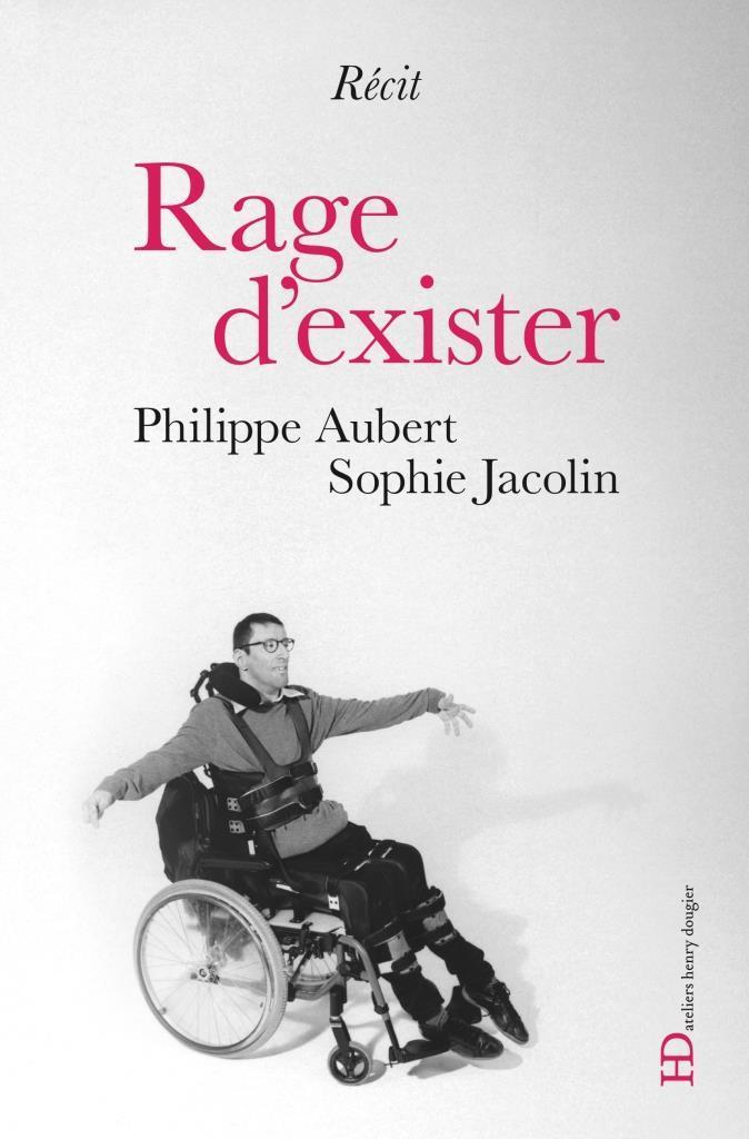 Rage d'exister un livre qui raconte la vie avec le handicap