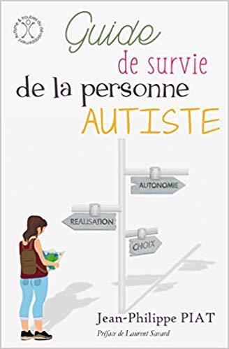 Guide de survie de la personne autiste, un ouvrage pratique