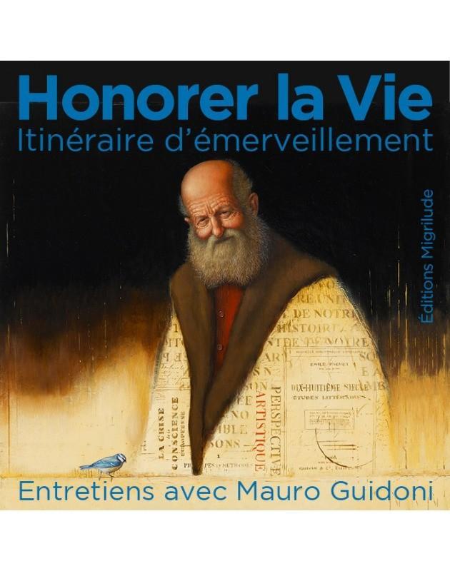 Honorer la vie, itinéraire d'émerveillement, un livre à écouter