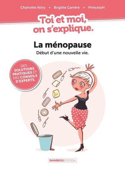 Ménopause : Un guide ludique pour passer au mieux cette étape
