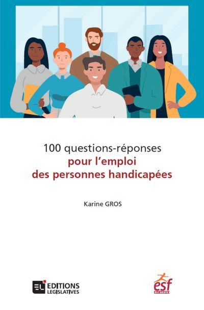Questions pour l'emploi des personnes handicapées : Un ouvrage pratique